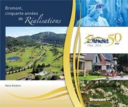 Bromont, cinquante années de réalisations
